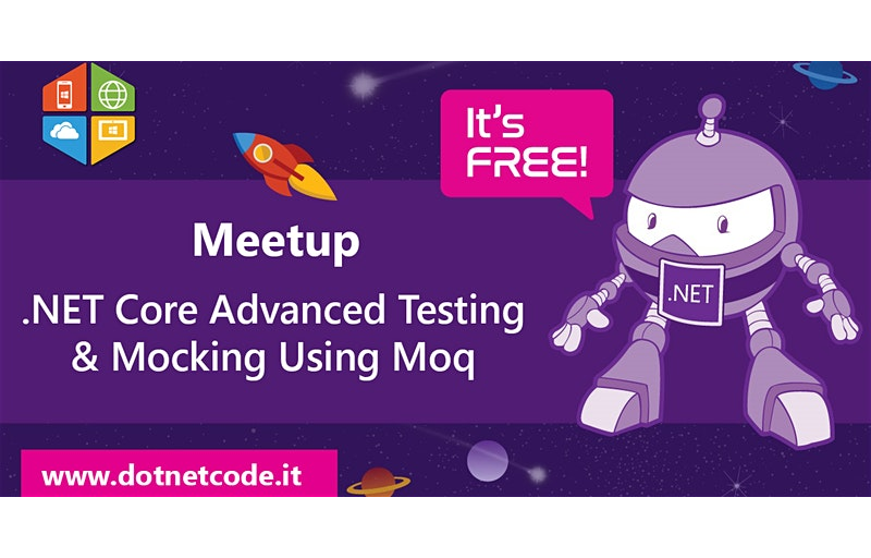 Meetup .NET Core Advanced Testing & Moqing Using Moq #AperiTech ROMA di DotNetCode Banner